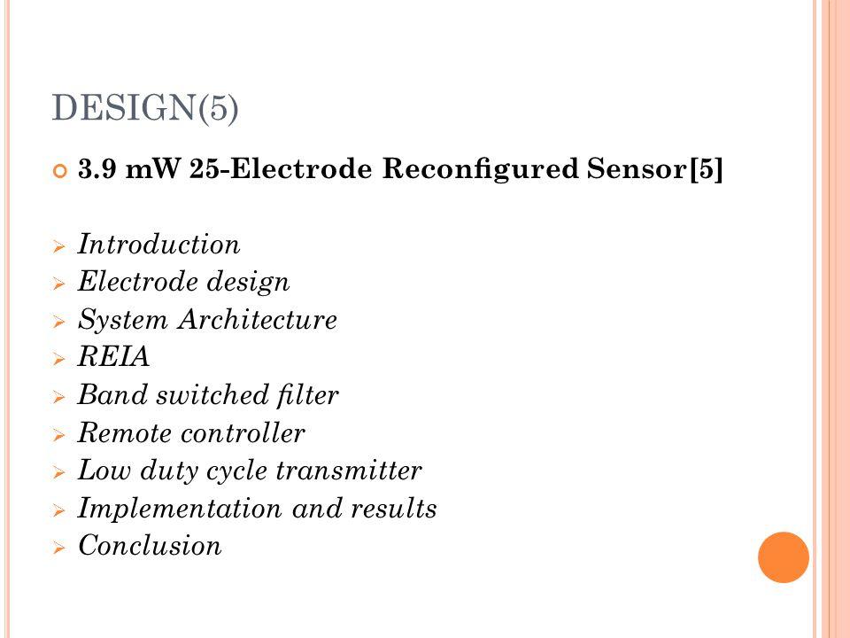 DESIGN(5) 3.9 mW 25-Electrode Reconfigured Sensor[5] Introduction